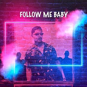Follow Me Baby