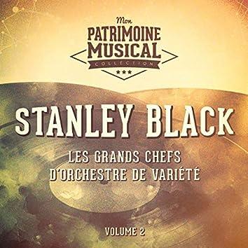 Les grands chefs d'orchestre de variété : Stanley Black, Vol. 2