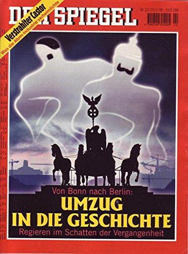 Der Spiegel Nr. 22/1998 25.05.1998 Von Bonn nach Berlin Umzug in die Geschichte