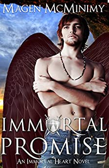 Immortal Promise (Immortal Heart Book 3) by [Magen McMinimy, Cynthia Shepp Editing]