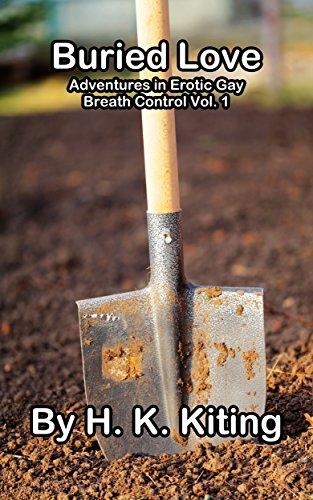 Buried Love (Adventures in Erotic Gay Breath Control Book 1) (English Edition)