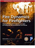 Fire Dynamics for Firefighters (Fire Dynamics for Firefighters: Compartment Firefighting Series)