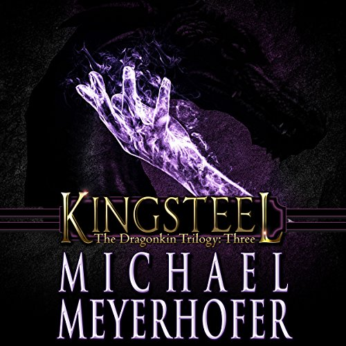 Kingsteel     The Dragonkin Trilogy, Book 3              By:                                                                                                                                 Michael Meyerhofer                               Narrated by:                                                                                                                                 Craig Beck                      Length: 16 hrs and 47 mins     159 ratings     Overall 4.3