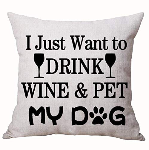 Best Dog Lover Gifts Warm Sweet Funny Sayings I Just Want to Drink Wine and Pet My Dog Paw Prints Cotton Linen Decorative Home Office Throw Pillow Case Cushion Cover Square 18X18 Inches