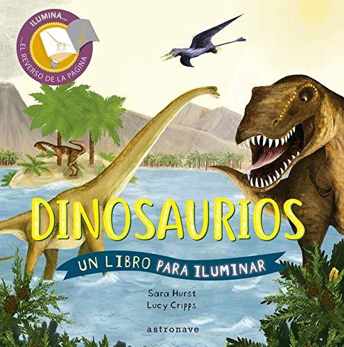Dinosaurios. Un Libro para iluminar