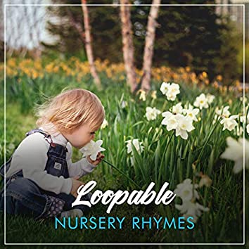 # Loopable Nursery Rhymes