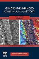 Gradient-Enhanced Continuum Plasticity (Elsevier Series on Plasticity of Materials)