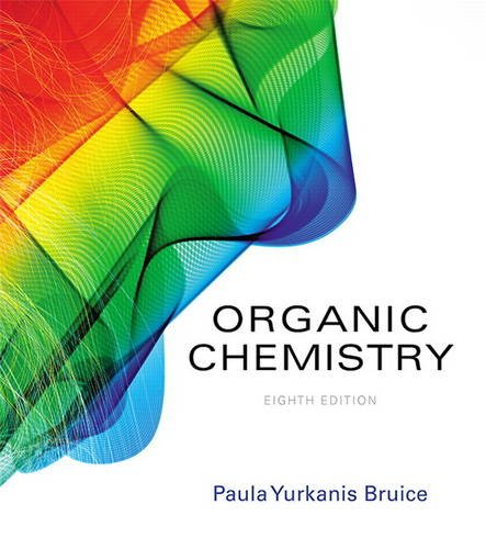Compare Textbook Prices for Organic Chemistry 8 Edition ISBN 9780134042282 by Bruice, Paula Yurkanis