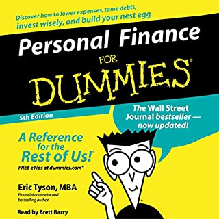 Personal Finance for Dummies                   By:                                                                                                                                 Eric Tyson                               Narrated by:                                                                                                                                 Brett Barry                      Length: 3 hrs and 14 mins     223 ratings     Overall 3.8