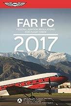 FAR-FC 2017: Federal Aviation Regulations for Flight Crew (FAR/AIM series)