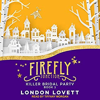 Killer Bridal Party     A Firefly Junction Cozy Mystery, Book 2              Written by:                                                                                                                                 London Lovett                               Narrated by:                                                                                                                                 Tiffany Morgan                      Length: 5 hrs and 56 mins     Not rated yet     Overall 0.0