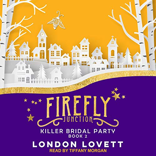 Killer Bridal Party     A Firefly Junction Cozy Mystery, Book 2              By:                                                                                                                                 London Lovett                               Narrated by:                                                                                                                                 Tiffany Morgan                      Length: 5 hrs and 56 mins     Not rated yet     Overall 0.0