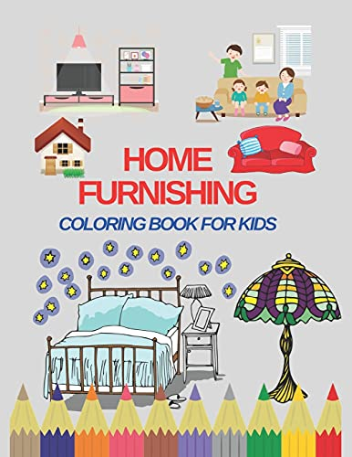Home furnishing: Coloring book for children, it includes beautiful pictures of houses and some of the furniture in them.