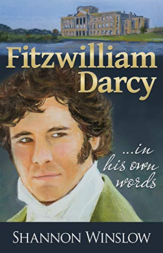 Fitzwilliam Darcy in His Own Words by [Shannon Winslow, Micah Hansen]
