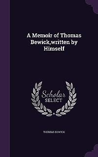 A Memoir of Thomas Bewick, Written by Himself