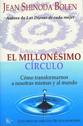 El millonésimo círculo: Cómo transformarnos a nosotras mismas y al mundo (Psicología)