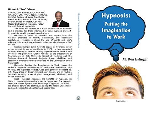 Hypnosis: Putting the Imagination to Work: Learning the Basics of Hypnosis and Self-Hypnosis (English Edition)