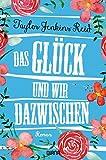 Das Glück und wir dazwischen: Roman (German Edition)