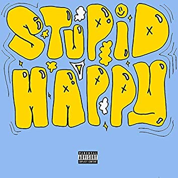 Stupid Happy