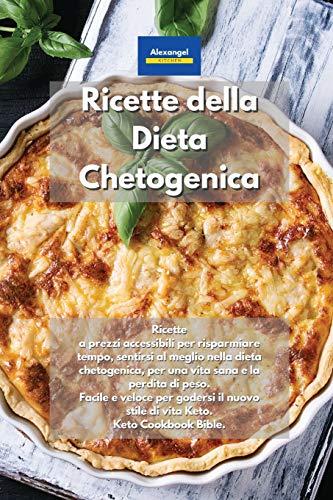 Ricette della Dieta Chetogenica: Ricette sane rapide, facili e semplici per perdere peso, abbassare il colesterolo e il diabete. Piatti a prezzi ... Lifestyle. Ketogenic Cookbook in italiano.