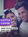 Lotta Lovin' im Stil von 'Gene Vincent and His Blue Caps'