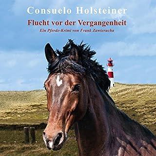 Flucht vor der Vergangenheit (Consuelo - Ein Pferde-Krimi 1) Titelbild