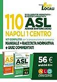 110 posti ASL Napoli 1 Centro. 50 collaboratori amministrativi + 60 assistenti amministrativi: Manuale + Raccolta normativa-Quiz commentati per la ... di simulazione (Concorsi enti locali)