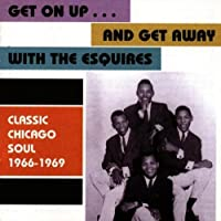Get on Up & Get Away by Esquires