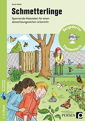 Schmetterlinge: Spannende Materialien für einen abwechslungsreiche n Unterricht (1. bis 4. Klasse) (Bergedorfer Themenhefte - Grundschule)