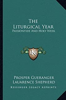 The Liturgical Year: Passiontide and Holy Week