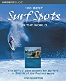100 Best Surf Spots in the World: The World's Best...