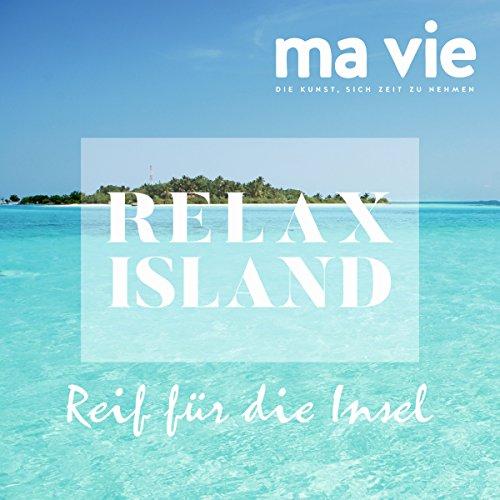 Reif für die Insel - Erholung und Selbsterkenntnis audiobook cover art