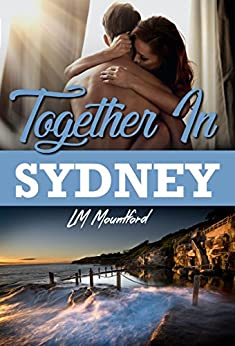 Together In Sydney: A Second Chance Friends to lovers Romance by [L.M. Mountford]