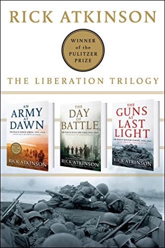 The Liberation Trilogy Box Set: An Army at Dawn, The Day of Battle, The Guns at Last Light (English Edition)