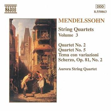 MENDELSSOHN: String Quartets Nos. 2 and 5 / Scherzo Op. 81, No. 2