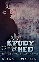 A Study In Red (The Study In Red Trilogy Book 1)