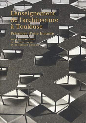 Lenseignement de larchitecture à Toulouse: Prémices dune histoire