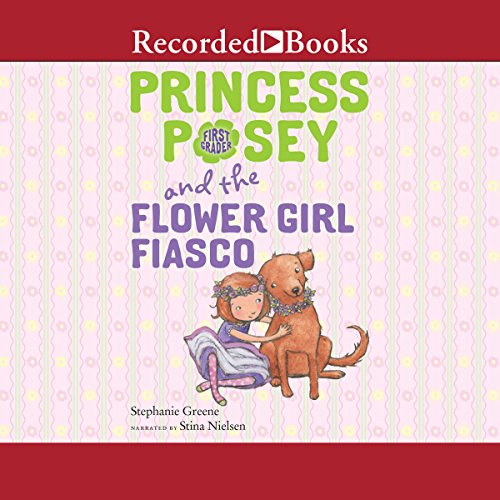 Princess Posey and the Flower Girl Fiasco audiobook cover art