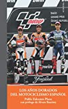 Los años dorados del motociclismo español: 16 (Colección Aportes Monográficos)