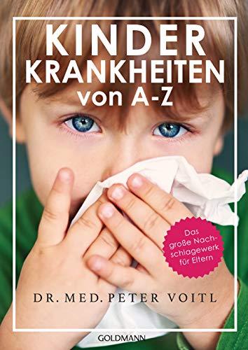Kinderkrankheiten von A-Z: Das große Nachschlagewerk für Eltern