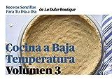 Cocina a Baja Temperatura Volumen 3: Recetas Sencillas para tu Día a Día