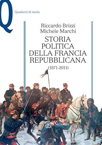 STORIA POLITICA DELLA FRANCIA REPUBBLICANA - Edizione digitale: (1871-2011) (Quaderni di storia)