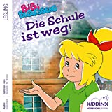 Die Schule ist weg: Bibi Blocksberg Hörbuch