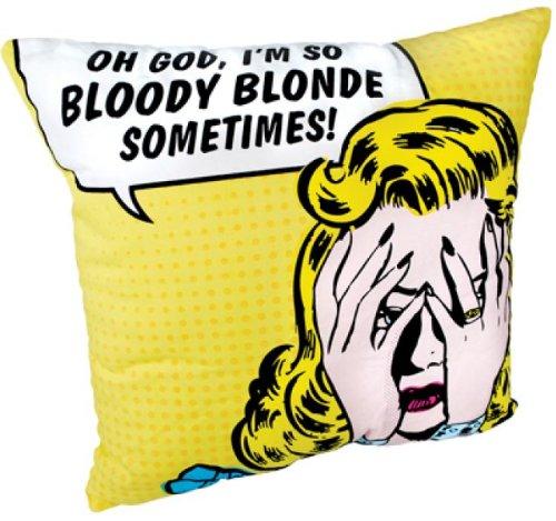 Kussen: ca. 40 cm x 40 cm – Oh God, ik ben zo bloody blonde sometimes!