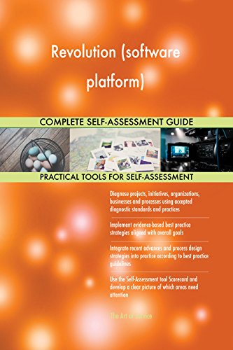 Revolution (software platform) All-Inclusive Self-Assessment - More than 710 Success Criteria, Instant Visual Insights, Comprehensive Spreadsheet Dashboard, Auto-Prioritized for Quick Results
