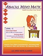 Abacus Mind Math Instruction Book Level 2: Step by Step Guide to Excel at Mind Math with Soroban, a Japanese Abacus (Volume 2)