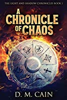A Chronicle Of Chaos: Large Print Edition (Light and Shadow Chronicles)