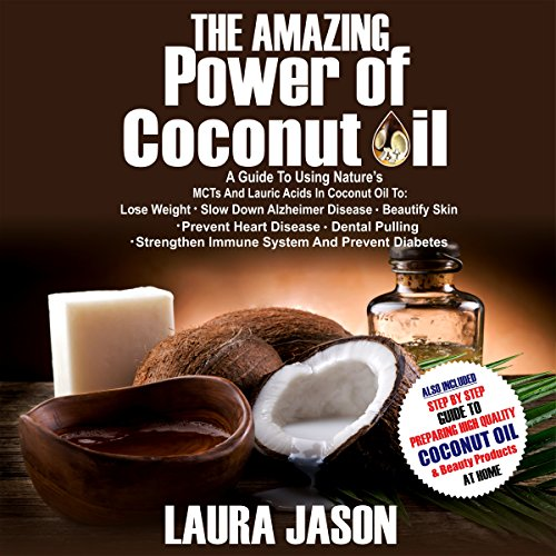 The Amazing Power of Coconut Oil audiobook cover art