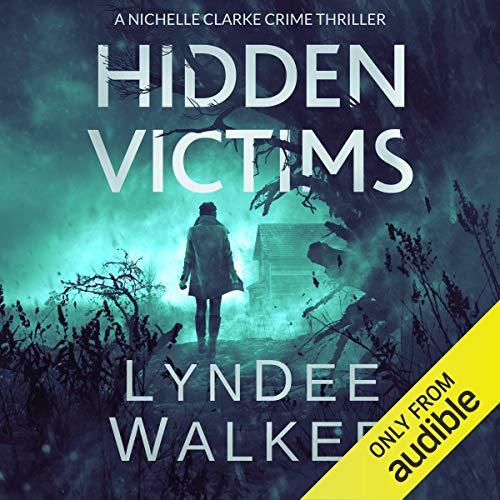 Hidden Victims: A Nichelle Clarke Crime Thriller, Book 8