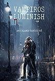 Vampiros Luminish: (nº1 serie Vampiros Luminish)